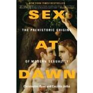 Sex at Dawn : The Prehistoric Origins of Modern Sexuality by Ryan, Christopher, 9780061707803