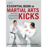 Essential Book of Martial Arts Kicks by De Bremaeker, Marc; Faige, Roy; Navot, Shahar, 9780804847803