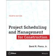 Project Scheduling and Management for Construction by Pierce, David R., 9781118367803