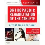Orthopaedic Rehabilitation of the Athlete: Getting Back in the Game by Reider, Bruce C., M.D., 9781455727803