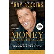 MONEY Master the Game 7 Simple Steps to Financial Freedom by Robbins, Tony, 9781476757803
