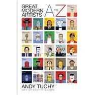 A to Z Great Modern Artists by Tuoh, Andy; Masters, Christopher, 9781844037803