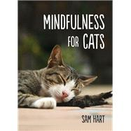 Mindfulness for Cats by Hart, Sam, 9781849537803