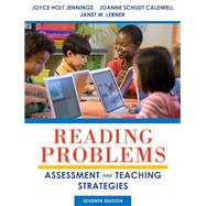 Reading Problems Assessment and Teaching Strategies by Jennings, Joyce Holt; Caldwell, JoAnne Schudt; Lerner, Janet W., 9780132837804