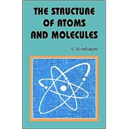 The Structure of Atoms and Molecules by Kondratyev, V., 9780898757804