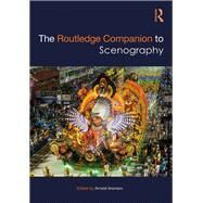 The Routledge Companion to Scenography by Aronson; Arnold, 9781138917804