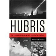 Hubris by Horne, Alistair, 9780062397805