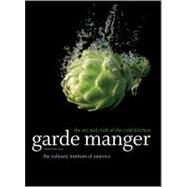 Garde Manger : The Art and Craft of the Cold Kitchen by Unknown, 9780470587805
