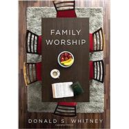 Family Worship by Whitney, Donald S., 9781433547805
