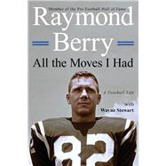 All the Moves I Had by Berry, Raymond; Stewart, Wayne (CON), 9781493017805