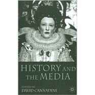 History and the Media by Cannadine, David, 9780230517806