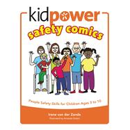 Kidpower Safety Comics: People Safety Skills for Children Ages 3-10 by van der Zande, Irene ; Golert, Amanda, 9780971517806