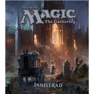 The Art of Magic: The Gathering - Innistrad by Wyatt, James, 9781421587806