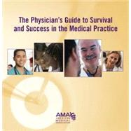 Physician Guide to Survival and Success in the Medical Practice by American Medical Association, 9781579477806