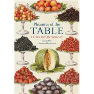 Pleasures of the Table: A Literary Anthology by Hardyment, Christina, 9780712357807