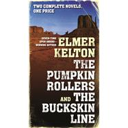 The Pumpkin Rollers and the Buckskin Line by Kelton, Elmer, 9780765377807