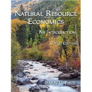 Natural Resource Economics by Field, Barry C., 9781478627807