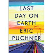 Last Day on Earth Stories by Puchner, Eric, 9781501147807