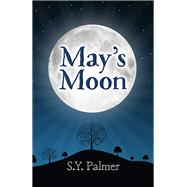 May's Moon by Palmer, S. Y., 9781782797807