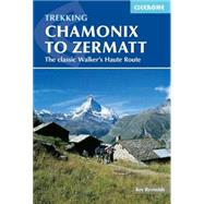 Cicerone Trekking Chamonix to Zermatt by Reynolds, Kev, 9781852847807