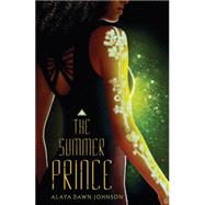 The Summer Prince by Johnson, Alaya Dawn, 9780545417808
