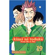 Kimi ni Todoke: From Me to You, Vol. 19 by Shiina, Karuho, 9781421567808