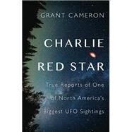 Charlie Red Star by Cameron, Grant, 9781459737808