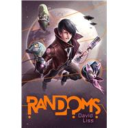 Randoms by Liss, David, 9781481417808