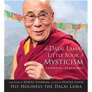 The Dalai Lama's Little Book of Mysticism by Singh, Renuka; Dalai Lama XIV; Thurman, Robert, 9781571747808