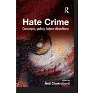 Hate Crime: Concepts, Policy, Future Directions by Chakraborti; Neil, 9781843927808