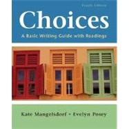 Choices : A Basic Writing Guide with Readings by Mangelsdorf, Kate; Posey, Evelyn, 9780312447809
