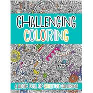 Challenging Coloring by Mallet, Lisa; Lukovicsová, Petra; Parchow, Marc; Mateus, Jorge, 9781438007809