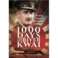1,000 Days on the River Kwai by Owtram, Cary, 9781473897809