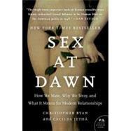 Sex at Dawn : How We Mate, Why We Stray, and What It Means for Modern Relationships by Ryan, Christopher, Ph.D.; Jetha, Cacilda, M.D., 9780061707810