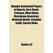 Olympic Basketball Players of Nigeri : Itoro Umoh-Coleman, Mfon Udoka, Mactabene Amachree, Mobolaji Akiode, Rashidat Sadiq, Joanne Aluka by , 9781157287810