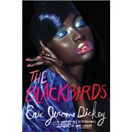 The Blackbirds by Dickey, Eric Jerome, 9781410487810