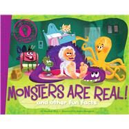Monsters Are Real! and other fun facts by Eliot, Hannah; Spurgeon, Aaron, 9781481467810