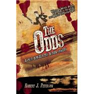 The Odds A Post-Apocalyptic Action-Comedy by Peterson, Robert J., 9781940207810