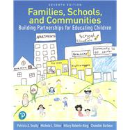 Families, Schools, and Communities Building Partnerships for Educating Children by Scully, Patricia; Stites, Michele L; Roberts-King, Hilary; Barbour, Chandler H., 9780134747811
