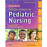 Wong's Clinical Manual of Pediatric Nursing by Wilson, David, 9780323077811