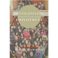 Decolonizing Employment by Mackinnon, Shauna, 9780887557811