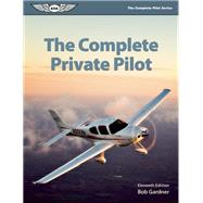 The Complete Private Pilot by Gardner, Bob; Taylor, Richard L., 9781560277811