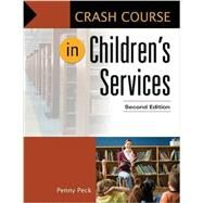 Crash Course in Children's Services by Peck, Penny, 9781610697811