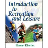 Introduction to Recreation And Leisure by Human Kinetics, 9780736057813