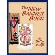 The New Banner Book by Wolfe, Betty, 9780819217813