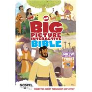The NKJV Big Picture Interactive Bible, Hardcover Connecting Christ Throughout God's Story by Unknown, 9781433607813