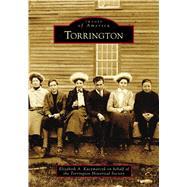 Torrington by Kaczmarcyk, Elizabeth A.; Torrington Historical Society, 9781467127813
