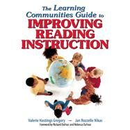 The Learning Communities Guide to Improving Reading Instruction by Gregory, Valerie Hastings; Nikas, Jan Rozzelle, 9781634507813