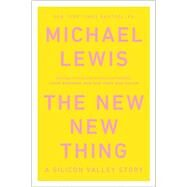 The New New Thing: A Silicon Valley Story by Lewis, Michael, 9780393347814