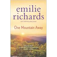One Mountain Away by Richards, Emilie, 9780778317814